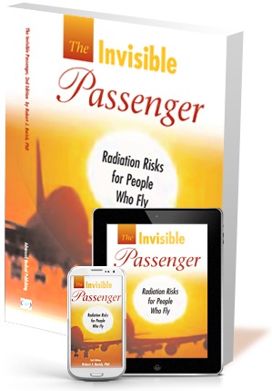 The Invisible Passenger: Radiation Risks For People Who Fly Order Now!